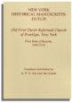 New York Historical Manuscripts: Dutch. Old First Dutch Reformed Church of Brooklyn, New York